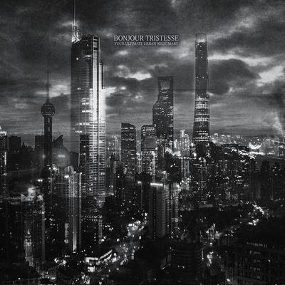 BONJOUR-TRISTESSE-Your-Ultimate-Urban-Nightmare